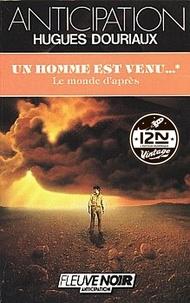 Hugues Douriaux - Imaginaire 12-21  : Un homme est venu - Tome 1 : Le Monde d'après.