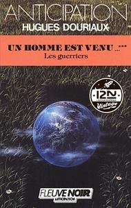 Hugues Douriaux - Imaginaire 12-21  : Un homme est venu - Tome 3 : Les Guerriers.