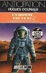 Hugues Douriaux - Imaginaire 12-21  : Un homme est venu - Tome 4 : Les Gladiateurs de Nephers.