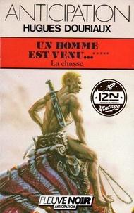 Hugues Douriaux - Imaginaire 12-21  : Un homme est venu - Tome 5 : La Chasse.