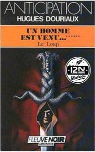 Hugues Douriaux - Imaginaire 12-21  : Un homme est venu - Tome 6 : Le Loup.
