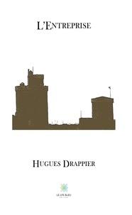 Hugues Drappier - L'Entreprise.