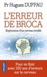Hugues Duffau - L'erreur de Broca - Exploration d'un cerveau éveillé.