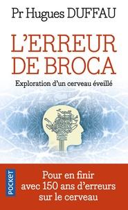 Téléchargez les livres en ligne pdf L'erreur de Broca  - Exploration d'un cerveau éveillé