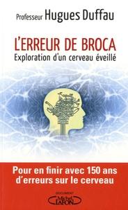 L'erreur de Broca- Exploration d'un cerveau éveillé - Hugues Duffau pdf epub
