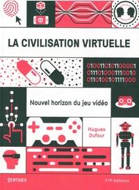 La civilisation virtuelle - Nouvel horizon du jeu vidéo.pdf