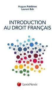 Hugues Fulchiron et Laurent Eck - Introduction au droit français.