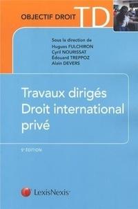 Hugues Fulchiron et Cyril Nourissat - Travaux dirigés Droit international privé.