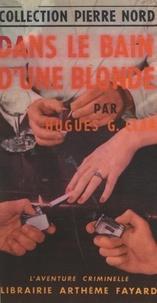 Hugues G. Clary et Françoise Nord - Dans le bain d'une blonde.