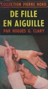 Hugues G. Clary et Françoise Nord - De fille en aiguille.