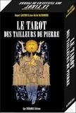 Hugues Gartner et Jean-Michel Mathonière - Le tarot des tailleurs de pierres.