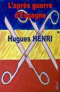 Livres Kindle à télécharger gratuitement L'Après-guerre d'Espagne par Hugues Henri