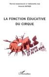 Hugues Hotier - La fonction éducative du cirque.