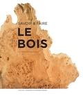 Hugues Jacquet - Savoir & faire - Le bois.
