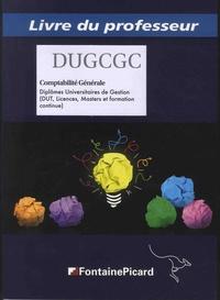 Comptabilite générale DUGCGC, Diplômes universitaires de gestion (DUT, Licences, Masters et formation continue) - Livre du professeur.pdf