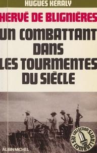 Hugues Kéraly - Hervé de Blignières - Un combattant dans les tourmentes du siècle.