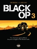 Hugues Labiano et Stephen Desberg - Black Op - Volume 3.