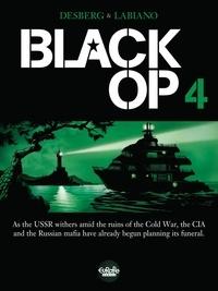 Hugues Labiano et Stephen Desberg - Black Op - Volume 4.