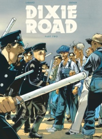 Hugues Labiano et Jean Dufaux - Dixie Road - Volume 2.