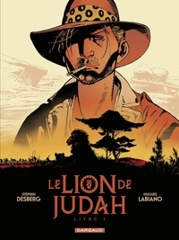 Hugues Labiano et Stephen Desberg - Le Lion de Judah  - Tome 1.
