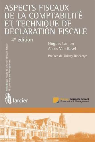 Hugues Lamon et Alexis Van Bavel - Aspects fiscaux de la comptabilité et technique de déclaration fiscale.