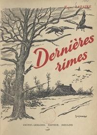 Hugues Lapaire et Louis Moreau - Dernières rimes.