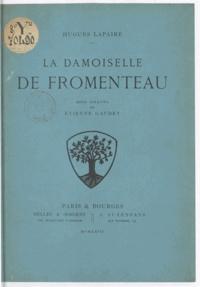 Hugues Lapaire et Etienne Gaudet - La damoiselle de Fromenteau.