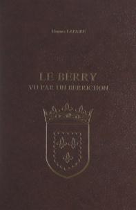 Hugues Lapaire et François Laplantine - Le Berry vu par un berrichon.
