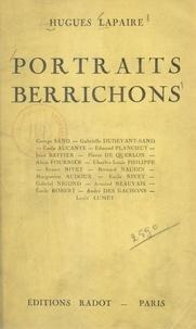 Hugues Lapaire - Portraits berrichons - George Sand, Alain Fournier, Charles-Louis Philippe, Ernest Nivet, etc..