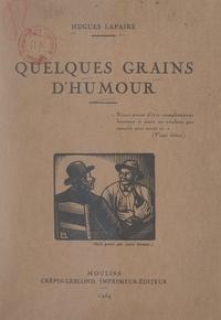 Hugues Lapaire et Louis Moreau - Quelques grains d'humour.
