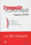 Hugues Le Bret - L'ESPOIR ECONOMIQUE. - La révolution tranquille du capitalisme français.