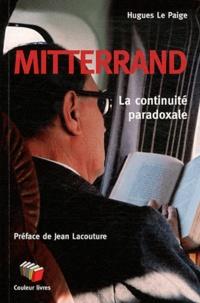 Hugues Le Paige - Mitterrand - La continuité paradoxale.