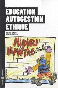Hugues Lenoir - Education, autogestion, éthique.