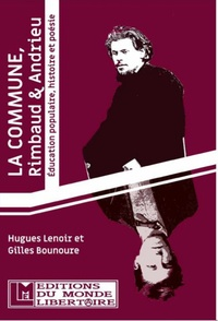 Hugues Lenoir et Gilles Bounoure - La Commune, Rimbaud & Andrieu - Education populaire, histoire et poésie.