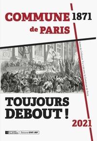 Hugues Lenoir et Raphaël Romnée - Toujours debout ! - Actes du colloque Commune de Paris 1871-2021.