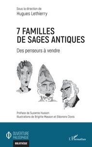 Hugues Lethierry - 7 familles de sages antiques - Des penseurs à vendre.