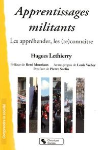 Hugues Lethierry - Apprentissages militants - Les appréhender, les (re)connaître.