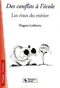 Hugues Lethierry - Des conflits à l'école - Les rixes du métier.