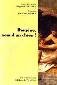 Hugues Lethierry - Diogène, nom d'un chien !.