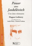 Hugues Lethierry - Penser avec Jankélévitch - Une âme résistante.