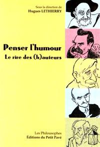 Hugues Lethierry - Penser l'humour - Le rire des (h)auteurs.