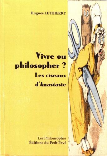 Vivre ou philosopher ?. Les ciseaux d'Anastasie