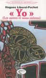 """Hugues Liborel-Pochot - """"Yo"""" - (Les autres et nous-mêmes)."""