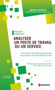 Hugues Marchat - Analyser un poste de travail ou un service - Une boite à outils 100% opérationnelle pour analyser son organisation de travail.