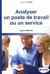 Hugues Marchat - Analyser un poste de travail ou un service.