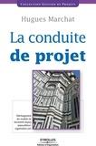 Hugues Marchat - La conduite de projet.