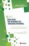 Hugues Marchat - Réaliser un diagnostic organisationnel - Une boîte à outils 100% opérationnelle pour conduire une réorganisation de A à Z.