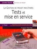 Hugues Marchat - Tests et mise en service - La gestion de projet par étapes, 3e étape.