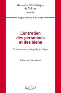Hugues Michelin-Brachet - L'entretien des personnes et des biens - Essai sur une catégorie juridique.
