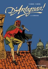 Hugues Micol et Éric Adam - D'Artagnan! Tome 02 : La sérénissime.